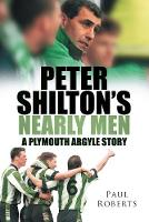 Peter Shilton's Nearly Men: A Plymouth Argyle Story (Paperback)