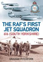 RAF's First Jet Squadron 616 (South Yorkshire) (Paperback)