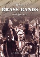 What Brass Bands Did For Me (Paperback)