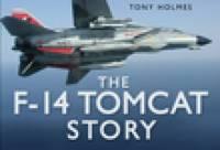 The F-14 Tomcat Story (Hardback)