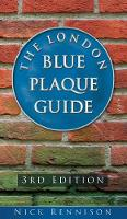The London Blue Plaque Guide: Third Edition (Paperback)