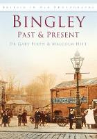 Bingley Past & Present: Britain in Old Photographs (Paperback)