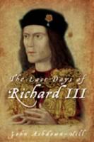 The Last Days of Richard III (Hardback)