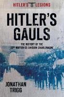 Hitler's Gauls: The History of the 33rd Waffen-SS Division Charlemagne (Paperback)