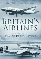 Britain's Airlines Volume Three
