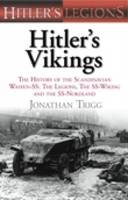 Hitler's Vikings: The History of the Scandinavian Waffen-SS: The Legions, the SS Wiking and the SS Nordland (Hardback)