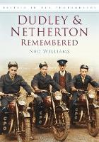 Dudley & Netherton Remembered: Britain in Old Photographs (Paperback)