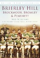 Brierley Hill, Brockmoor, Bromley & Pensnett: Britain in Old Photographs (Paperback)