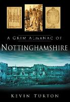 A Grim Almanac of Nottinghamshire (Paperback)