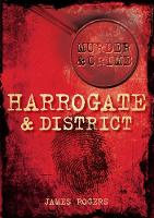 Harrogate & District Murder & Crime (Paperback)