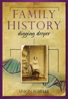 Family History: Digging Deeper (Paperback)