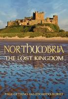 Northumbria: The Lost Kingdom (Paperback)