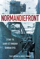 Normandiefront: D-Day to St Lo Through German Eyes (Hardback)