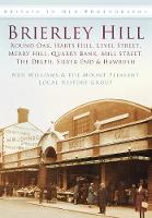 Brierley Hill, Round Oak, Harts Hill, Level Street, Merry Hill, Quarry Bank, Mill Street, The Delph, Silver End & Hawbush: Britain in Old Photographs (Paperback)