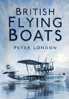 British Flying Boats (Paperback)