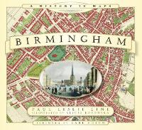 Birmingham: A History in Maps (Paperback)