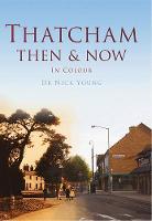 Thatcham Then & Now (Hardback)