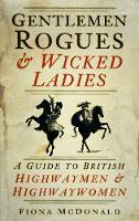 Gentlemen Rogues & Wicked Ladies: A Guide to British Highwaymen & Highwaywomen (Hardback)