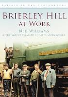 Brierley Hill at Work: Britain in Old Photographs (Paperback)