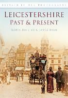 Leicestershire Past & Present: Britain in Old Photographs (Paperback)