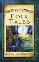 Northamptonshire Folk Tales (Paperback)