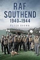 RAF Southend: 1940-1944 (Paperback)