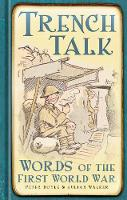 Trench Talk: Words of the First World War (Hardback)