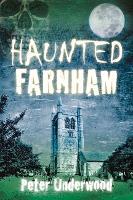 Haunted Farnham (Paperback)