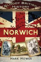 Bloody British History: Norwich (Paperback)