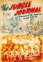 The Jungle Journal: Prisoners of the Japanese in Java 1942-45 (Paperback)