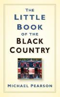 The Little Book of the Black Country (Hardback)