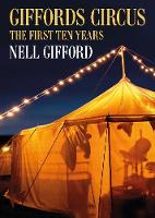 Giffords Circus: The First Ten Years (Hardback)