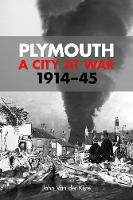 Plymouth: A City at War: 1914-45 (Paperback)