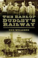 The Earl of Dudley's Railway (Paperback)