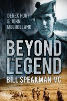 Beyond the Legend: Bill Speakman VC (Paperback)