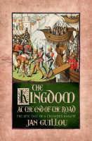 The Kingdom at the End of the Road - Crusades Trilogy v. 3 (Paperback)