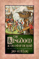 The Kingdom at the End of the Road - Crusades Trilogy v. 3 (Hardback)