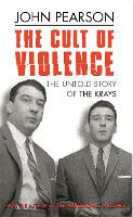 The Cult Of Violence: The Untold Story of the Krays (Paperback)