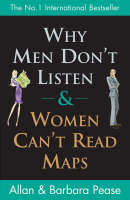Why Men Don't Listen and Women Can't Read Maps (Paperback)