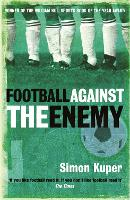 Football Against The Enemy: Football Against The Enemy (Paperback)