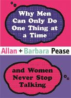 Why Men Can Only Do One Thing at a Time Women Never Stop Talking (Hardback)