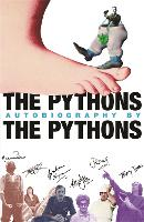 The Pythons' Autobiography By The Pythons (Paperback)