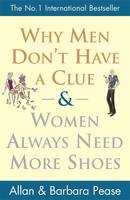 Why Men Don't Have a Clue and Women Always Need More Shoes (Paperback)
