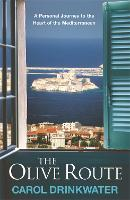 The Olive Route: A Personal Journey to the Heart of the Mediterranean (Paperback)