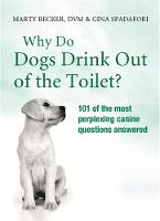 Why Do Dogs Drink Out Of The Toilet? (Paperback)