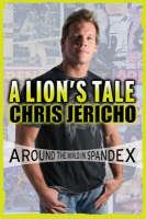 A Lion's Tale: Around the World in Spandex (Paperback)
