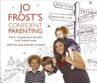 Jo Frost's Confident Parenting (CD-Audio)