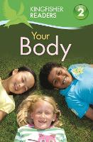 Kingfisher Readers:Your Body (Level 2: Beginning to Read Alone) - Kingfisher Readers (Paperback)