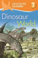 Kingfisher Readers: Dinosaur World (Level 3: Reading Alone with Some Help) - Kingfisher Readers (Paperback)