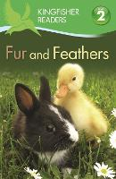 Kingfisher Readers: Fur and Feathers (Level 2: Beginning to Read Alone) - Kingfisher Readers (Paperback)